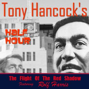 Album Hancock's Half Hour - The Flight of the Red Shadow from Rolf Harris