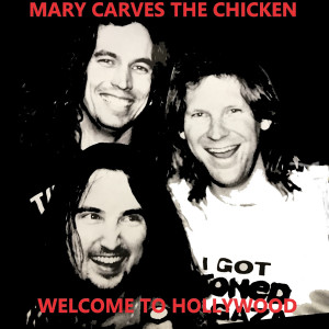 Album Welcome to Hollywood from Mary Carves The Chicken
