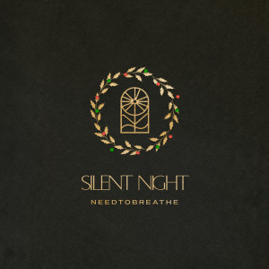 Album Silent Night from NEEDTOBREATHE