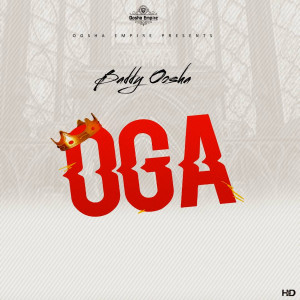 Listen to Oga (Explicit) song with lyrics from Baddy Oosha