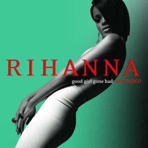 อัลบั้ม Good Girl Gone Bad: Reloaded
