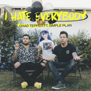 I Hate Everybody (feat. Simple Plan) dari Simple Plan