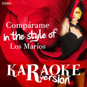 Album Compárame (In the Style of Los Marios) [Karaoke Version] - Single from Ameritz Spanish Karaoke