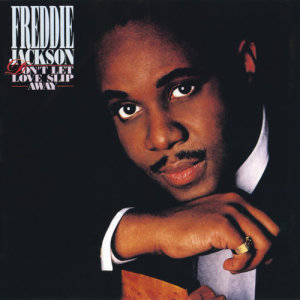Album Don't Let Love Slip Away from Freddie Jackson