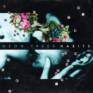 Habits 2010 Neon Trees