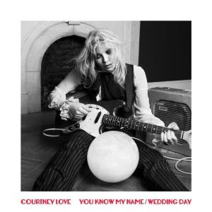Courtney Love的專輯You Know My Name / Wedding Day (Explicit)