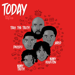 Album Today (feat. DNeeko & Baby Truth) from Trae Tha Truth