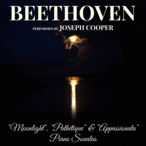 Joseph Cooper的專輯Beethoven: 'Moonlight', 'Pathétique' and 'Appassionata' Piano Sonatas