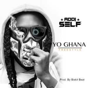 Album Yo Ghana (Freestyle) (Explicit) from Addi Self