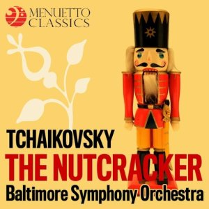 Album Tchaikovsky: The Nutcracker, Op. 71 (Selections) from Baltimore Symphony Orchestra
