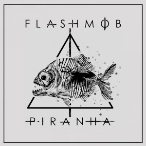Album Piranha from Flashmob