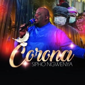 Album Corona Single from Sipho Ngwenya