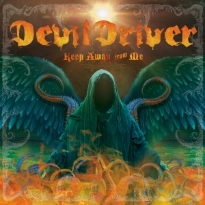 Album Keep Away from Me (Radio Edit) from DevilDriver