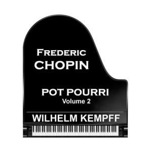 Wilhelm Kempff的專輯Chopin: Pot Pourri - Volume 2