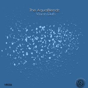 Album Vision Dub from The AquaBlendz