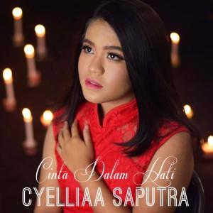 Cinta Dalam Hati dari Cyelliaa Saputra