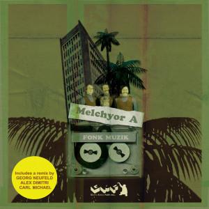 Album Fonk Muzik (Remixes) from Melchyor A