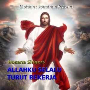Allahku Selalu Turut Bekerja dari Hosana Singers