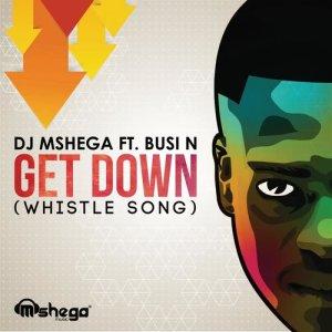 Album Get Down (Whistle Song) from DJ Mshega