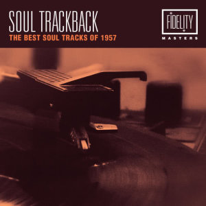 Album Soul Trackback - The Best Soul Tracks of 1957 from Various Artists