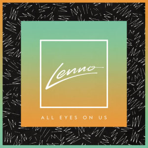 Album All Eyes On Us from Lenno