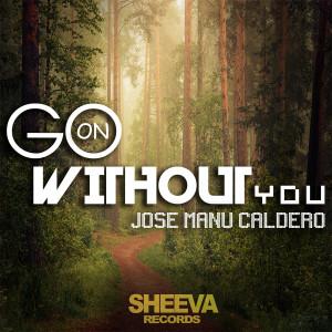 Jose Manu Caldero的專輯Go without you