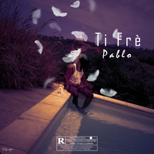 Album Ti Frè (Explicit) from Pablo