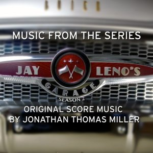 Album Jay Leno's Garage Season 2 (Music from the Tv Series) from Jonathan Thomas Miller