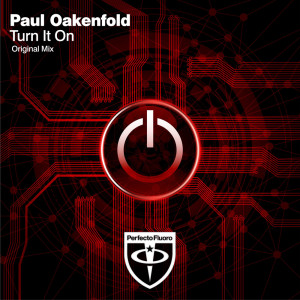 Paul Oakenfold的專輯Turn It On