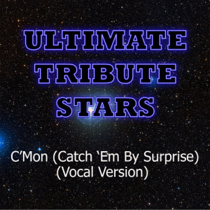 Ultimate Tribute Stars的專輯Tiësto feat. Busta Rhymes - C'mon (Catch 'Em By Surprise) (Vocal Version)