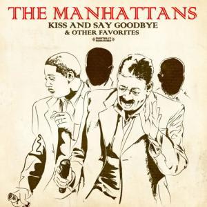 收聽The Manhattans的Kiss And Say Goodbye歌詞歌曲