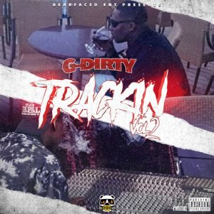 Album Bearfaced Ent. Presents: Trackin Vol. 2 from G-Dirty