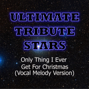 Ultimate Tribute Stars的專輯Justin Bieber - Only Thing I Ever Get For Christmas (Vocal Melody Version)