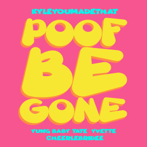 Album Poof Be Gone (Explicit) from Yung Baby Tate