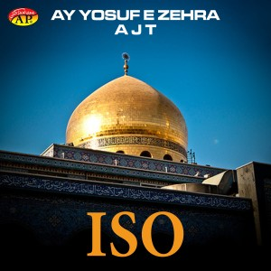 Album Ay Yosuf E Zehra A J T from ISO