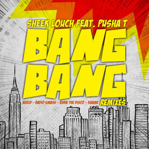 Listen to Bang Bang (Burn The Disco Remix) song with lyrics from Sheek Louch