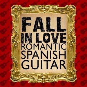 Album Fall in Love: Romantic Spanish Guitar from Rumbas de España
