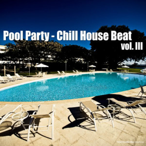 Album Pool Party - Chill House Beat, Vol. 3 from Various Artists