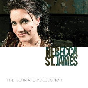 The Ultimate Collection 2008 Rebecca St. James