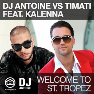 Album Welcome To St Tropez from DJ Antoine