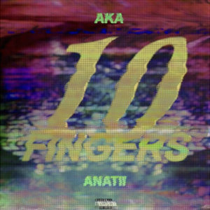 Listen to 10 Fingers song with lyrics from AKA