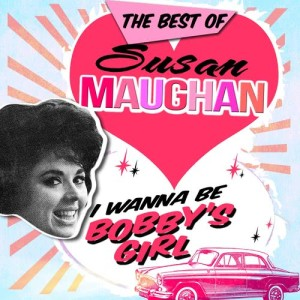 Album I Wanna Be Bobby's Girl - The Best Of from Susan Maughan
