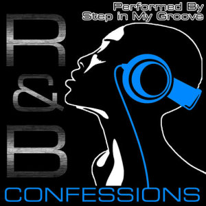 Album R&B Confessions from Step In My Groove
