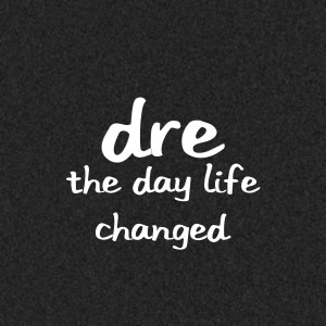 Album The Day Life Changed (Explicit) from Dre