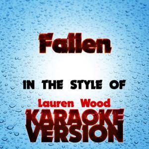 Karaoke - Ameritz的專輯Fallen  (In the Style of Lauren Wood) [Karaoke Version] - Single