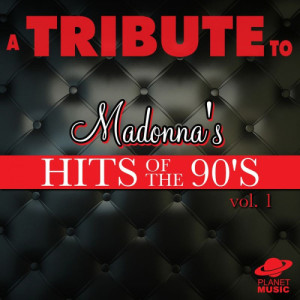 The Hit Co.的專輯A Tribute to Madonna's Hits of the 90's, Vol. 1