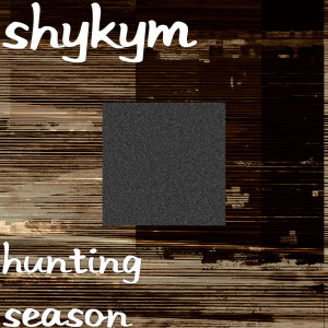 Album Hunting Season (Explicit) from Shykym