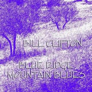 Album Blue Ridge Mountain Blues from Bill Clifton