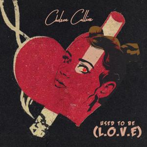 Used to be (L.O.V.E.) dari Chelsea Collins