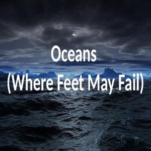 Where Feet May Fail dari Hillsong United